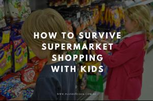 Supermarket shopping with kids – avoiding the pitfalls