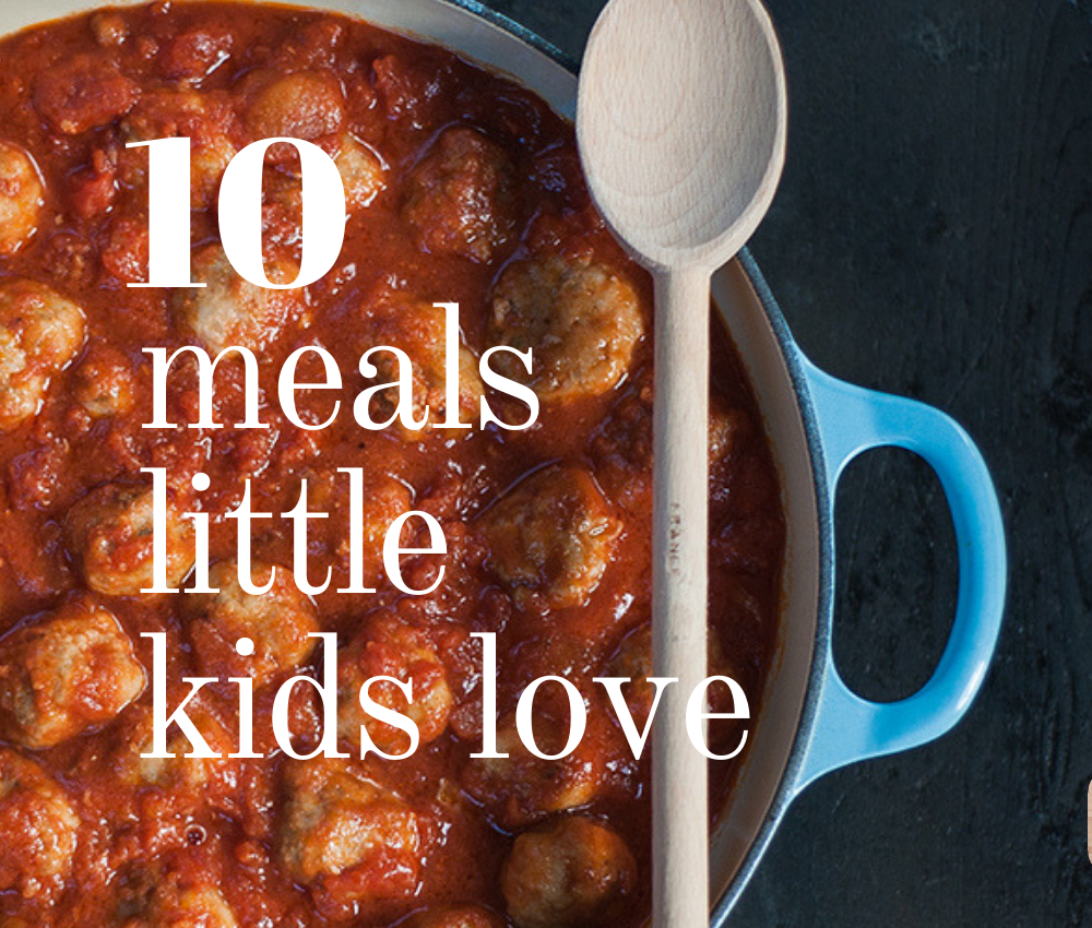 Meals little kids love